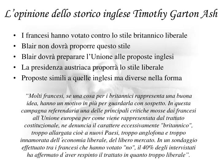 L'opinione dello storico inglese Timothy Garton Ash