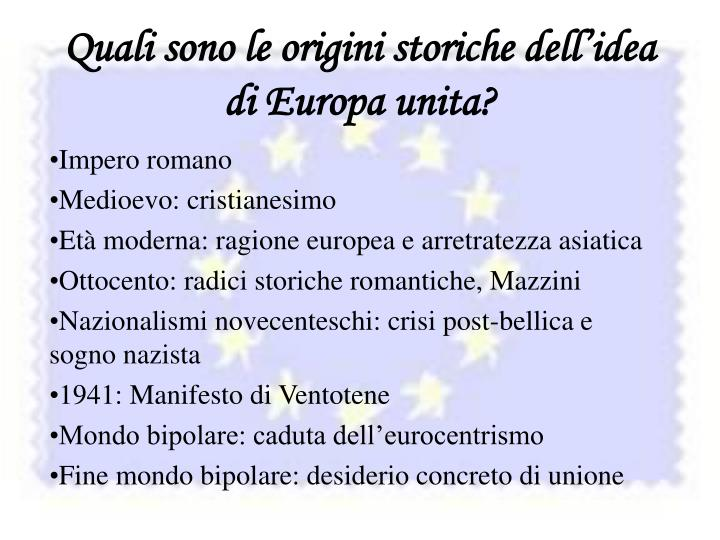 Quali sono le origini storiche dell'idea di Europa unita?