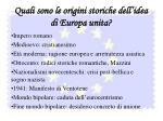 quali sono le origini storiche dell idea di europa unita