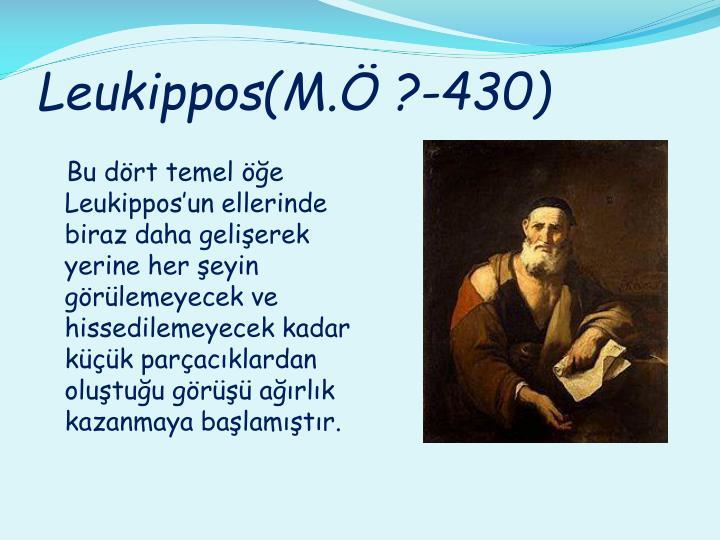 Leukippos(M.Ö ?-430)