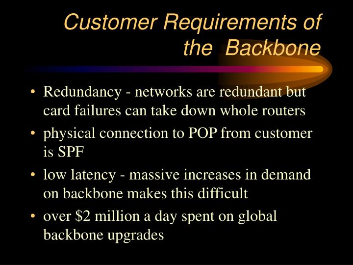 Customer Requirements of the  Backbone