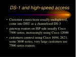 ds 1 and high speed access