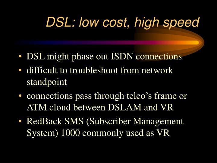DSL: low cost, high speed