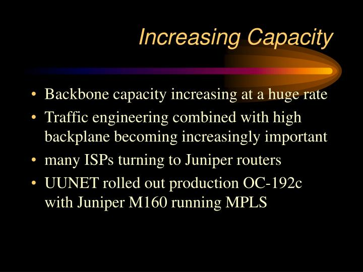 Increasing Capacity