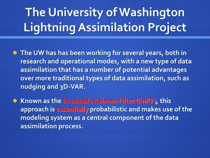 The University of Washington  Lightning Assimilation Project