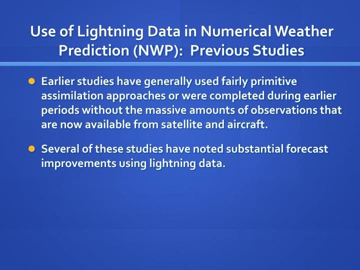 Use of lightning data in numerical weather prediction nwp previous studies