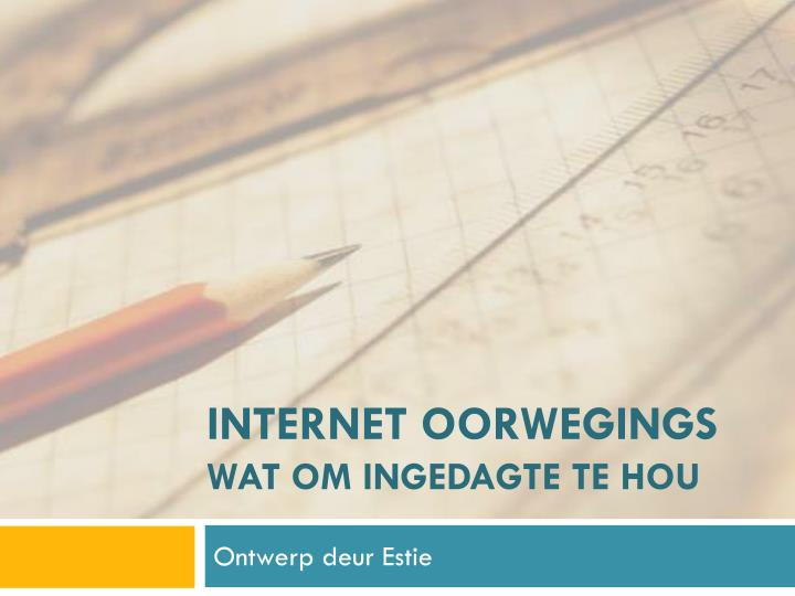 INTERNET OORWEGINGS