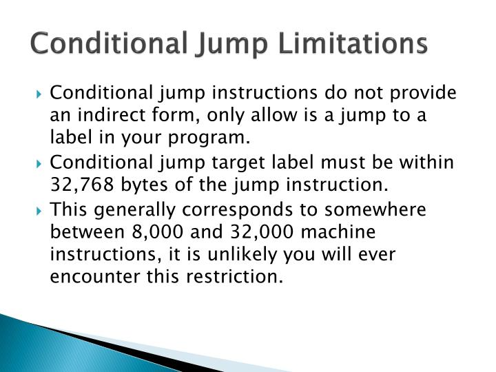 Conditional Jump Limitations