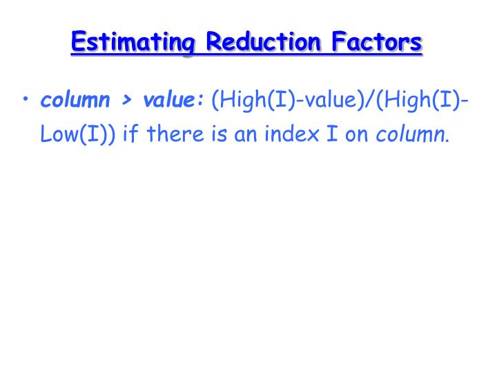 Estimating Reduction Factors