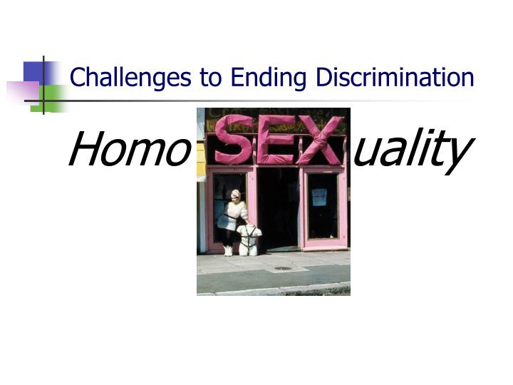 Challenges to Ending Discrimination