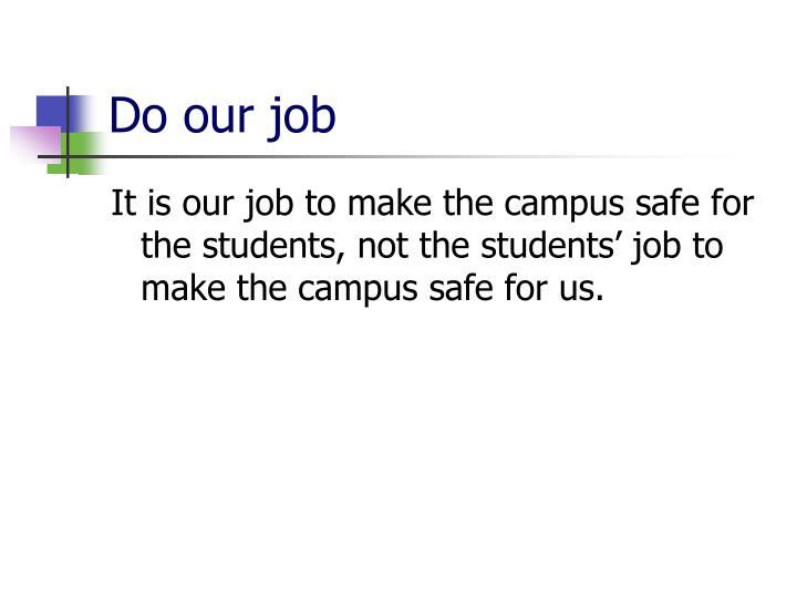 Do our job