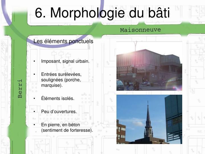 6. Morphologie du bâti
