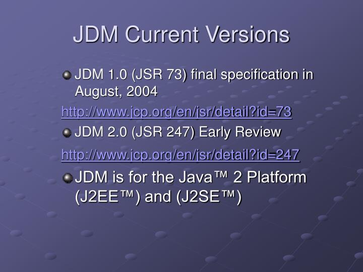 JDM Current Versions