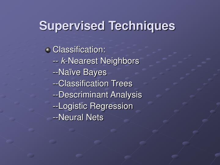Supervised Techniques