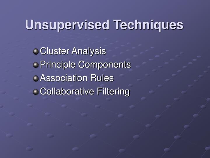 Unsupervised Techniques
