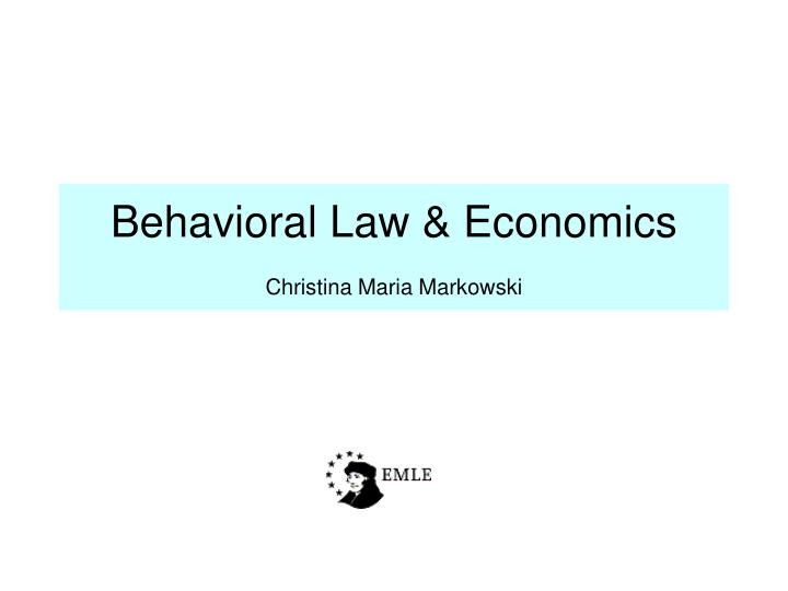 behavioral law economics christina maria markowski