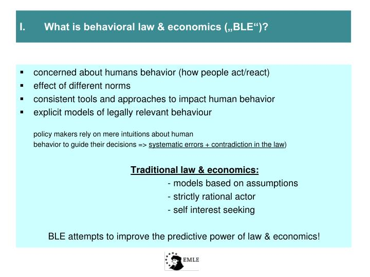 "I. What is behavioral law & economics (""BLE"")?"