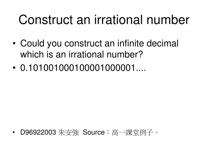 Construct an irrational number