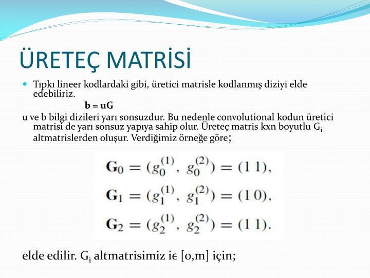 ÜRETEÇ MATRİSİ
