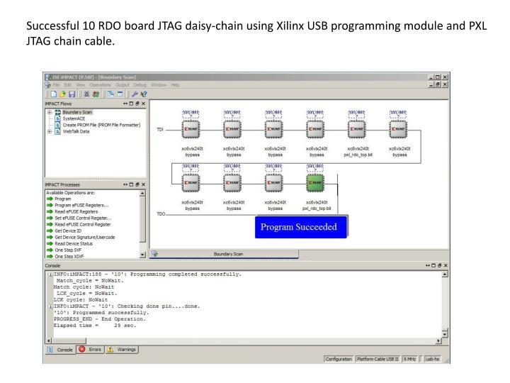Successful 10 RDO board JTAG daisy-chain using Xilinx USB programming module and