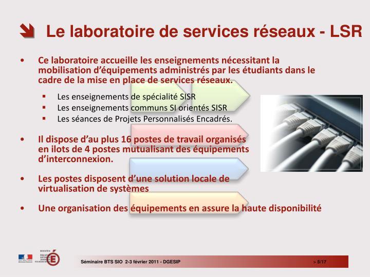 Le laboratoire de services réseaux - LSR