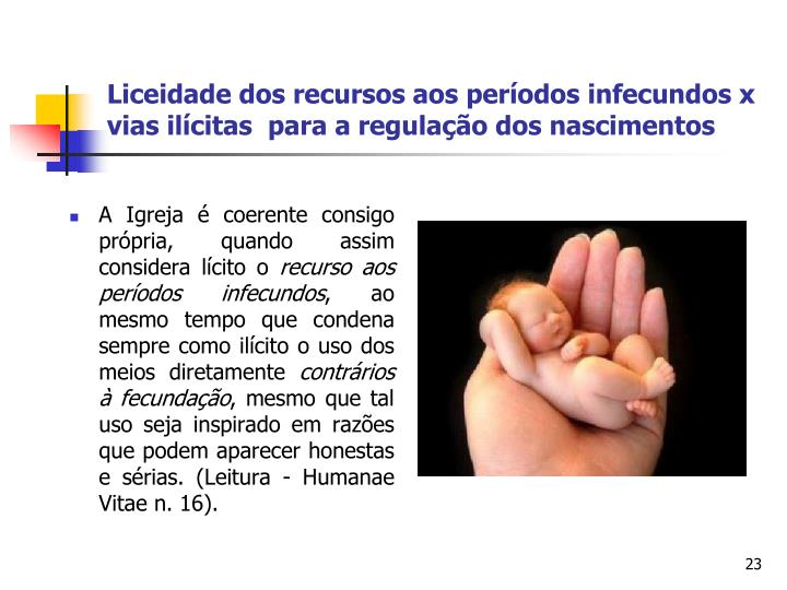 Liceidade dos recursos aos períodos infecundos x vias ilícitas  para a regulação dos nascimentos