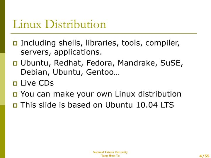 Including shells, libraries, tools, compiler, servers, applications.