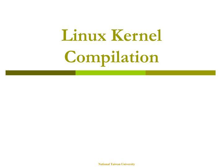 Linux Kernel Compilation
