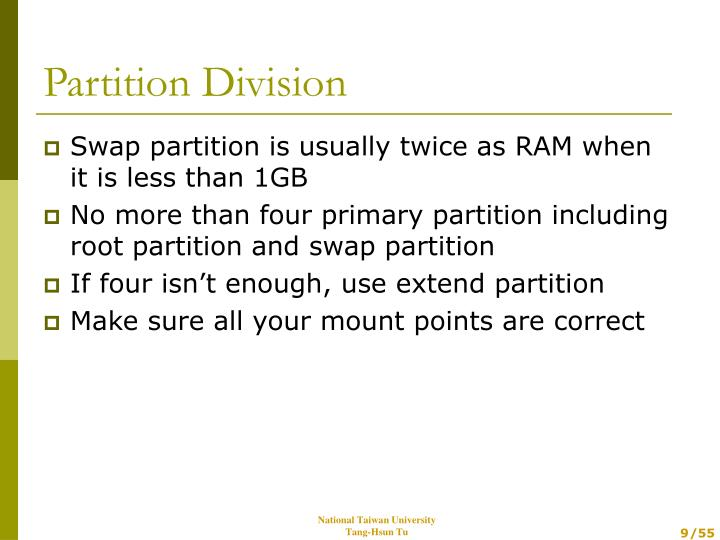 Swap partition is usually twice as RAM when it is less than 1GB