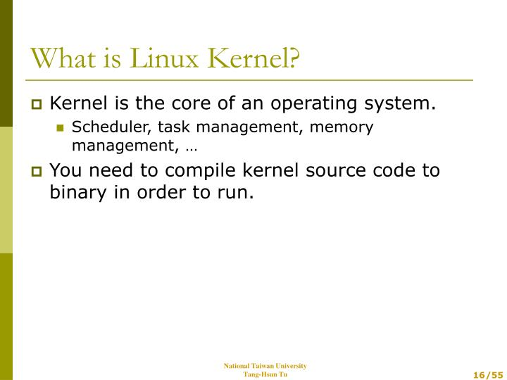 Kernel is the core of an operating system.