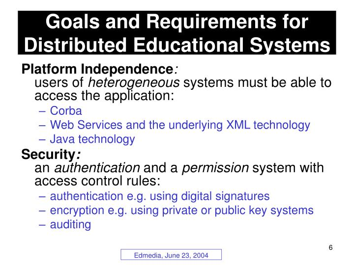 Goals and Requirements for Distributed Educational Systems