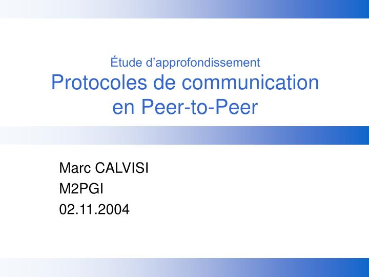 Tude d approfondissement protocoles de communication en peer to peer