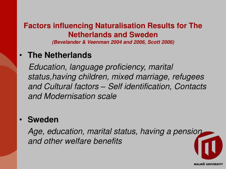 Factors influencing Naturalisation Results for The Netherlands and Sweden