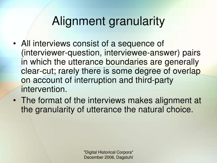 Alignment granularity
