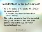 considerations for our particular case1