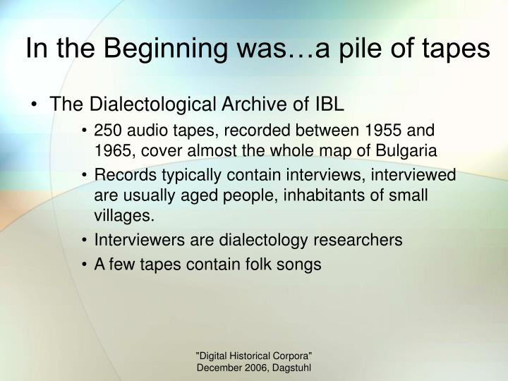In the Beginning was…a pile of tapes