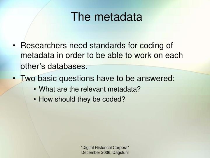 The metadata