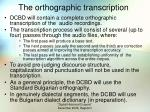 the orthographic transcription