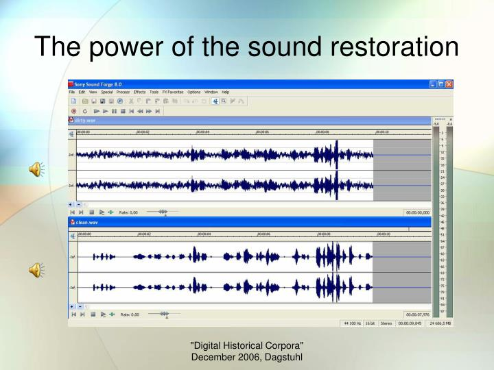 The power of the sound restoration