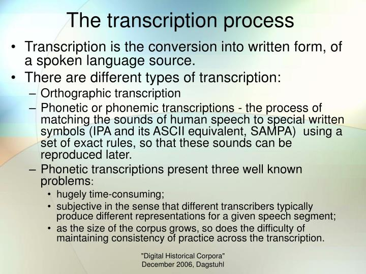 The transcription process