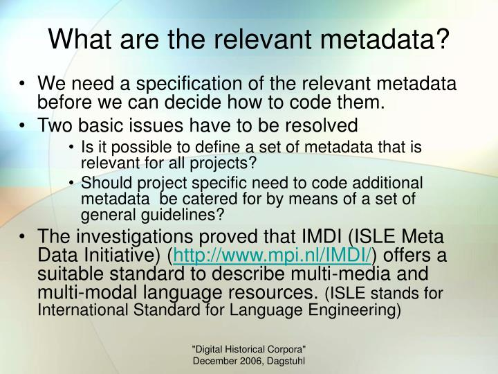 What are the relevant metadata?