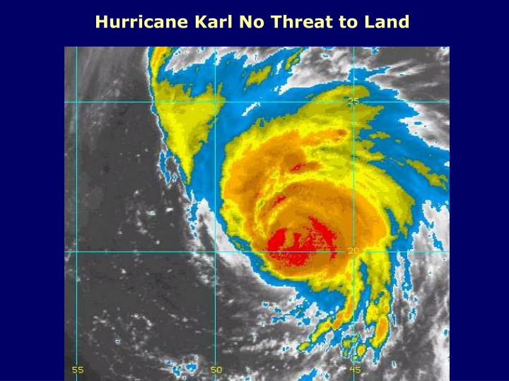 Hurricane Karl No Threat to Land
