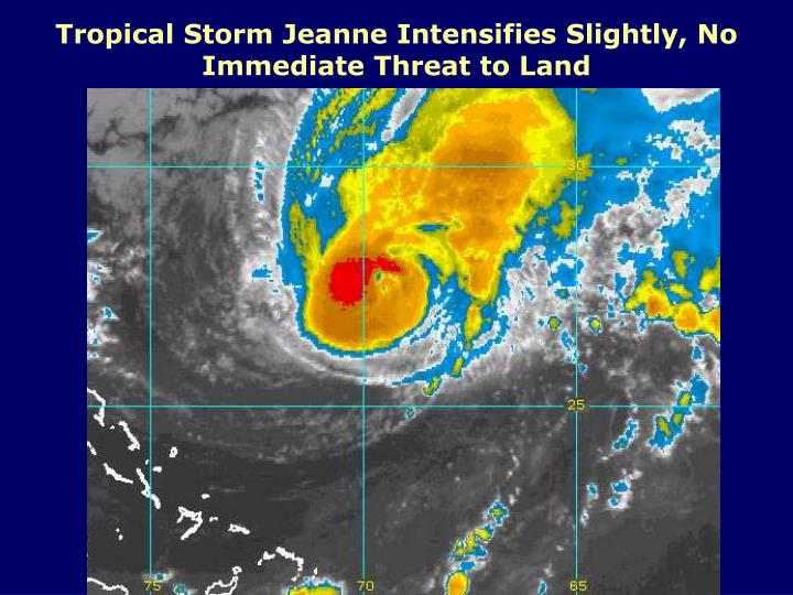Tropical Storm Jeanne Intensifies Slightly, No Immediate Threat to Land