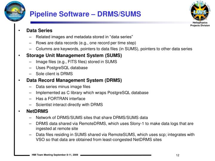 Pipeline Software – DRMS/SUMS