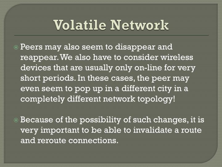 Volatile Network