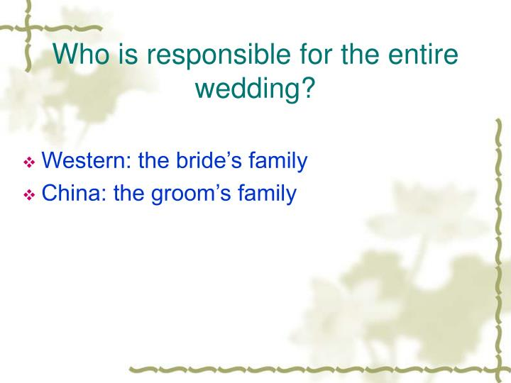 Who is responsible for the entire wedding