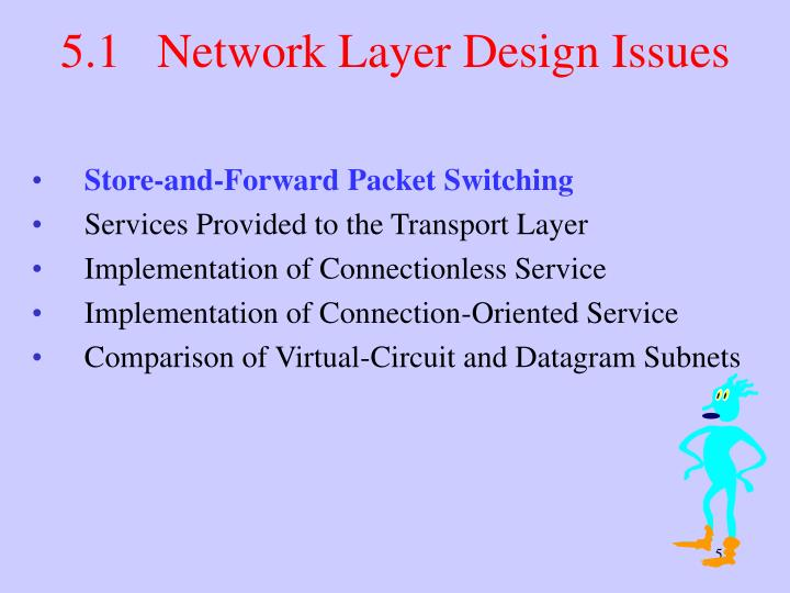 5.1   Network Layer Design Issues