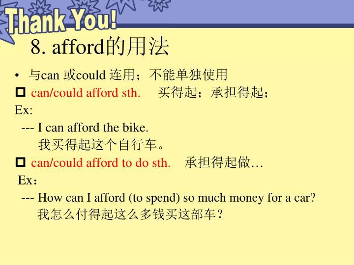 8. afford