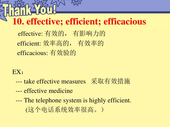 10. effective; efficient; efficacious