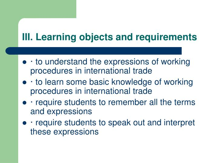 III. Learning objects and requirements